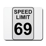 Speed Limit 69 Mousepad