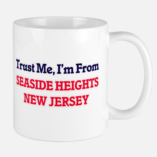Trust Me, I'm from Seaside Heights New Jersey Mugs