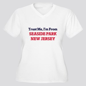 Trust Me, I'm from Seaside Park Plus Size T-Shirt