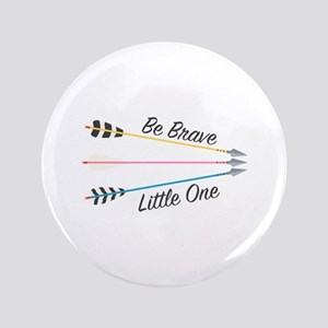 Be Brave Button