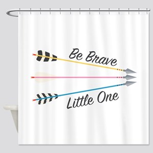 Be Brave Shower Curtain