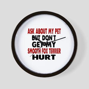 Don't Get My Smooth Fox Terrier Dog Hur Wall Clock