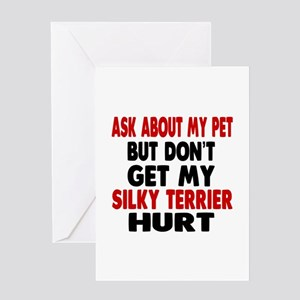 Don't Get My Silky Terrier Dog Hurt Greeting Card