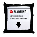 Restricted Entrance (Front) Throw Pillow