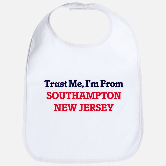 Trust Me, I'm from Southampton New Jersey Bib