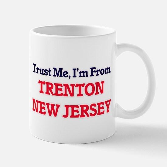 Trust Me, I'm from Trenton New Jersey Mugs