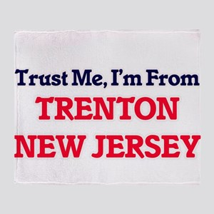 Trust Me, I'm from Trenton New Jerse Throw Blanket