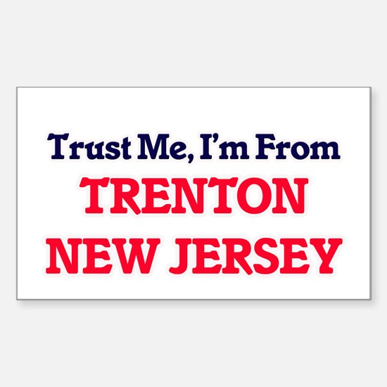 Trust Me, I'm from Trenton New Jersey Decal