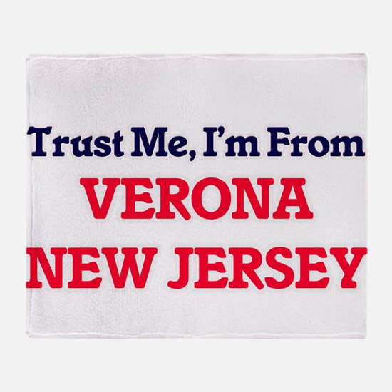Trust Me, I'm from Verona New Jersey Throw Blanket