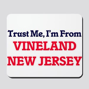 Trust Me, I'm from Vineland New Jersey Mousepad