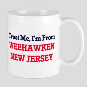 Trust Me, I'm from Weehawken New Jersey Mugs