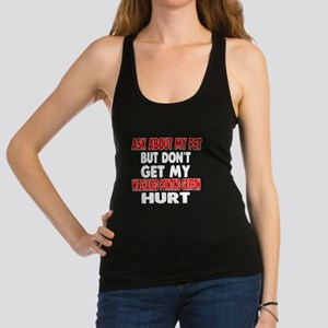 Don't Get My Wirehaired Pointin Racerback Tank Top