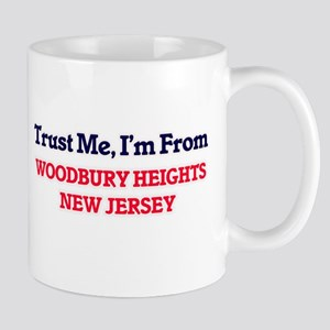 Trust Me, I'm from Woodbury Heights New Jerse Mugs
