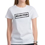 Rejected Women's T-Shirt