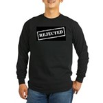 Rejected Long Sleeve Dark T-Shirt