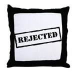 Rejected Throw Pillow