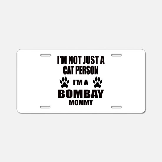 I'm a Bombay Mommy Aluminum License Plate