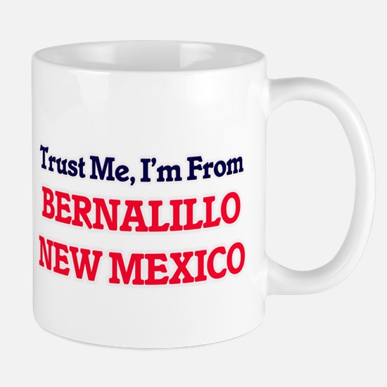 Trust Me, I'm from Bernalillo New Mexico Mugs