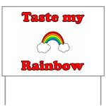 Taste My Rainbow Yard Sign