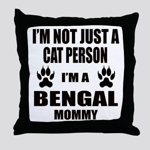 I'm a Bengal Mommy Throw Pillow