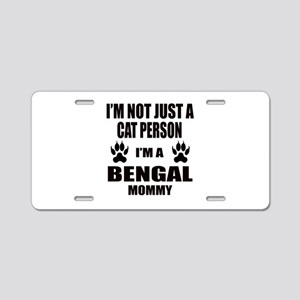 I'm a Bengal Mommy Aluminum License Plate