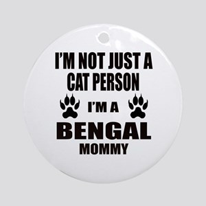 I'm a Bengal Mommy Round Ornament