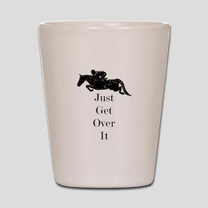 Just Get Over It Horse Jumper Shot Glass