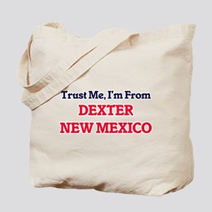Trust Me, I'm from Dexter New Mexico Tote Bag
