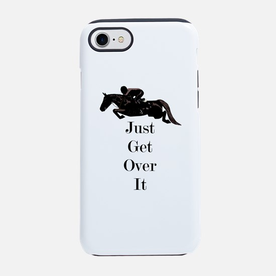 Just Get Over It Horse Jumpe iPhone 8/7 Tough Case