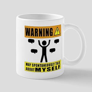 Warning May Spontaneously Talk About Myself Mugs