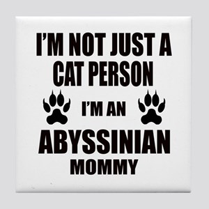 I'm an Abyssinian Mommy Tile Coaster