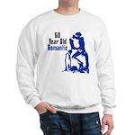 60 Year Old Romantic Sweatshirt