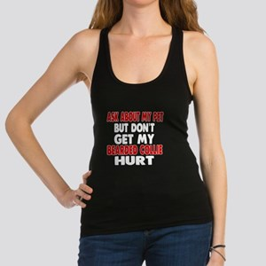 Don't Get My Bearded Collie Dog Racerback Tank Top