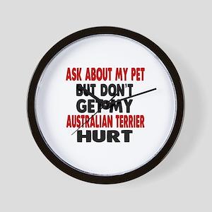 Don't Get My Australian Terrier Dog Hur Wall Clock