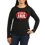 As Seen In Jail Women's Long Sleeve Dark T-Shirt