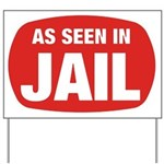As Seen In Jail Yard Sign