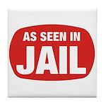 As Seen In Jail Tile Coaster