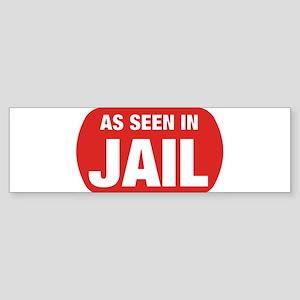 As Seen In Jail Bumper Sticker