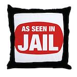 As Seen In Jail Throw Pillow