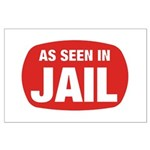 As Seen In Jail Large Poster