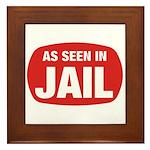As Seen In Jail Framed Tile