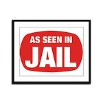 As Seen In Jail Framed Panel Print