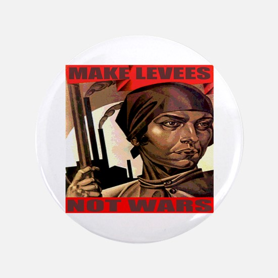 "Make Levees Not Wars 3.5"" Button"