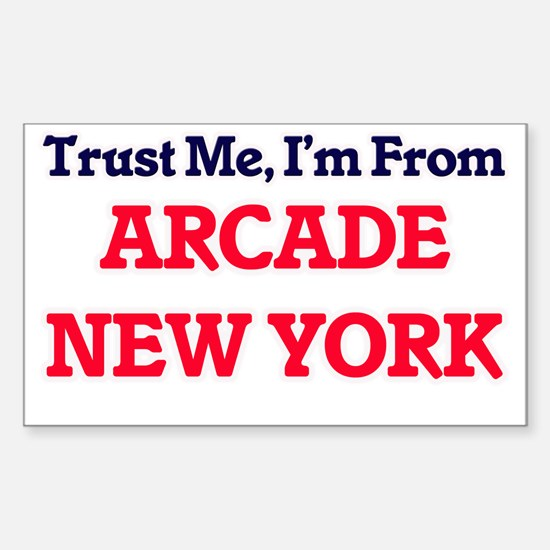 Trust Me, I'm from Arcade New York Decal