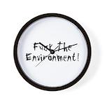 Fuck The Environment Wall Clock