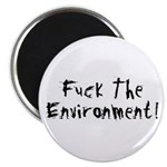 Fuck The Environment Magnet