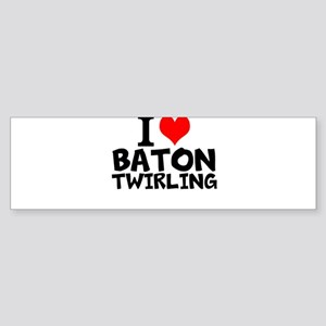 I Love Baton Twirling Bumper Sticker