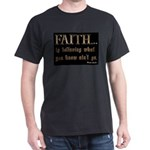 Faith Is Believing What You K Dark T-Shirt