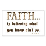 Faith Is Believing What You K Sticker (Rectangular