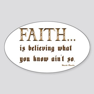Faith Is Believing What You K Oval Sticker